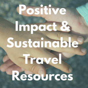 Positive impact travel resources
