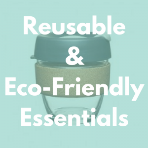 Reusable & Eco-Friendly Essentials